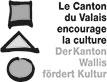 Le canton du valais encourage la culture - Der Kanton Wallis fördert Kultur